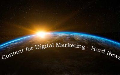 Content for Digital Marketing – Hard News